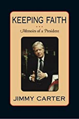 Keeping Faith: Memoirs of a President Kindle Edition
