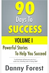 90 Days to Success: Powerful Stories to Help You Succeed at Anything Kindle Edition