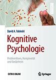 Kognitive Psychologie: Problemlösen, Komplexität und Gedächtnis (Springer-Lehrbuch)