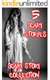 Scary Stories Collection: 5 Short Horror Stories