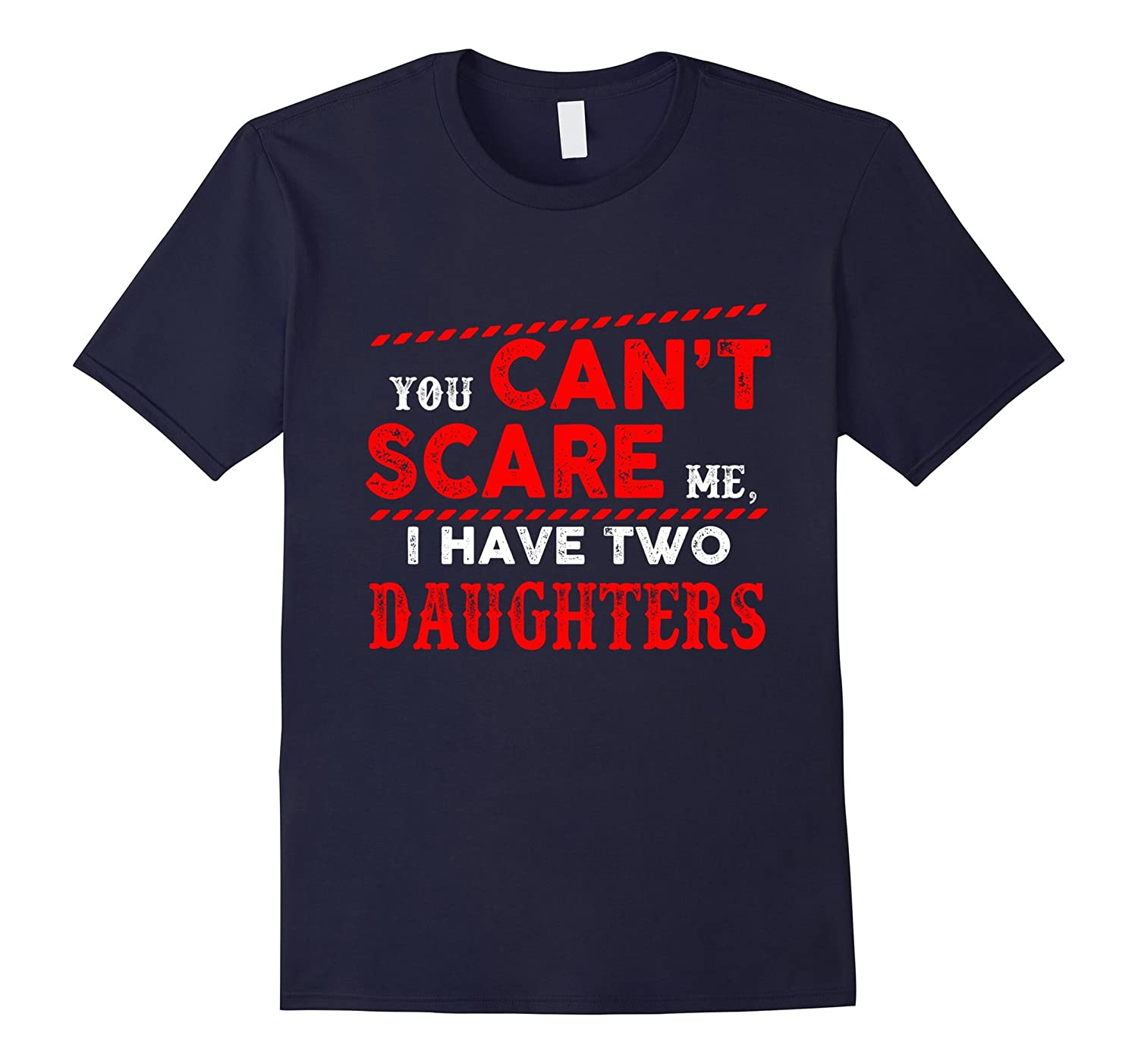Funny T-Shirt For Dad Who Have Two Daughters-Vaci