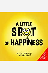 A Little SPOT of Happiness Kindle Edition