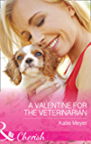 A Valentine For The Veterinarian (Mills & Boon Cherish) (Paradise Animal Clinic, Book 2)
