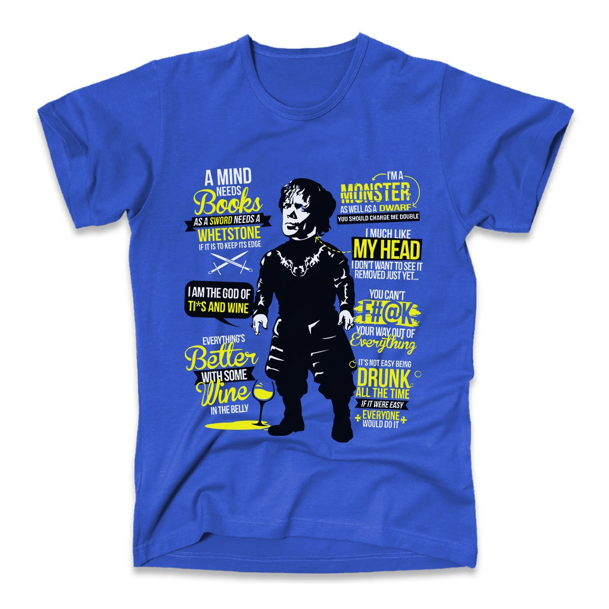 3316da966 Tyrion Lannister Famous Quotes The Game Of Thrones, Men's T-Shirt, Royal  Blue, XX-Large: Amazon.co.uk: Clothing