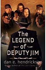 The Legend of Deputy Jim: Prequel to The Last Enemy Series Paperback