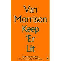 Keep 'Er Lit: New Selected Lyrics (Faber Social)