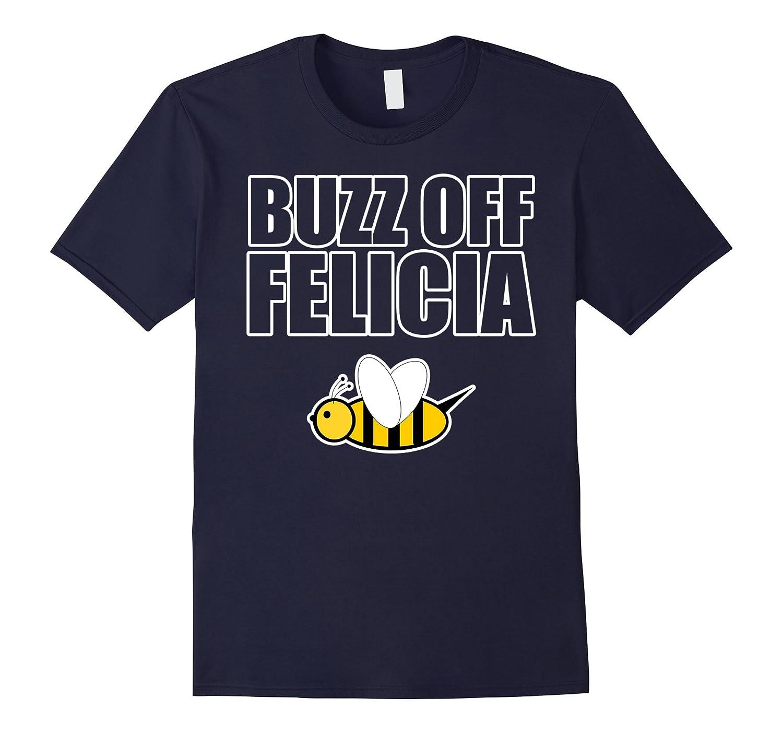 Buzz Off Felicia Funny Beekeeping T-Shirt-Vaci