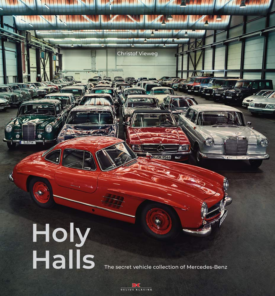 Holy Halls: The Secret Car Collection of Mercedes-Benz by Delius Klasing Verlag Gmbh