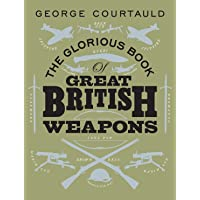 The Glorious Book of Great British Weapons