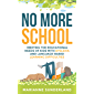 No More School: Meeting the Educational Needs of Kids With Dyslexia and Language-Based Learning Difficulties