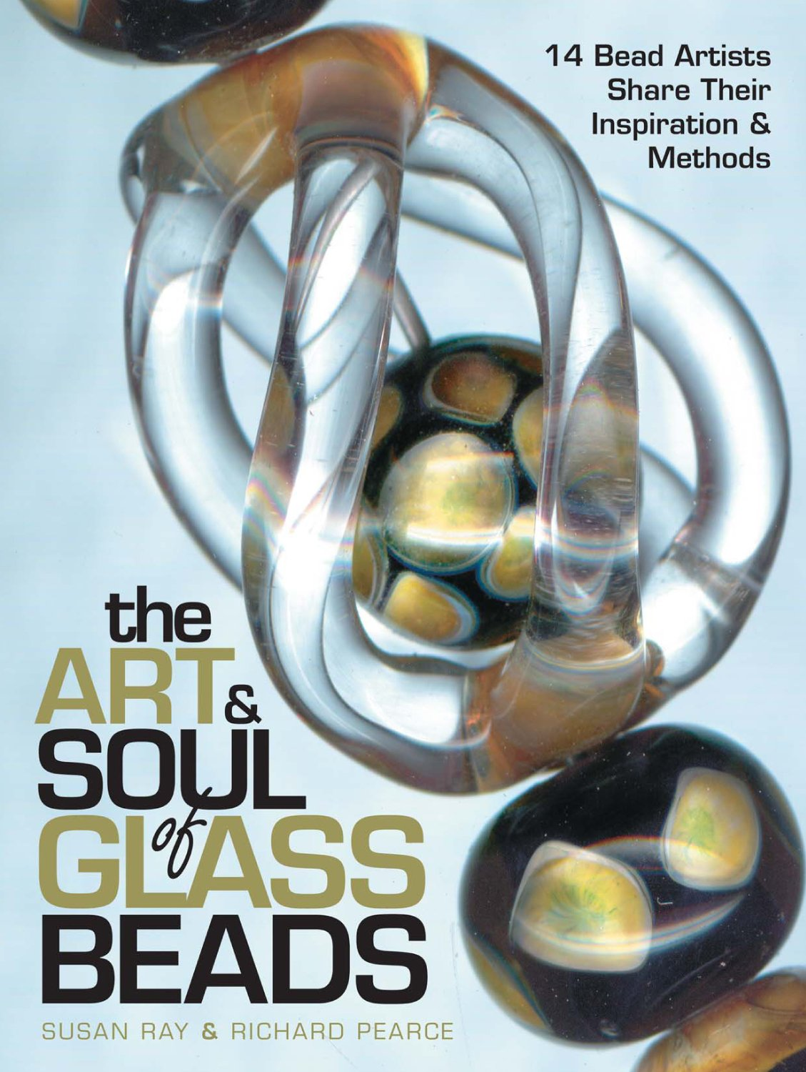Download The Art & Soul of Glass Beads: 17 Bead Artists Share Their Inspiration & Methods PDF