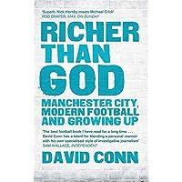 Richer Than God: Manchester City, Modern Football and Growing Up
