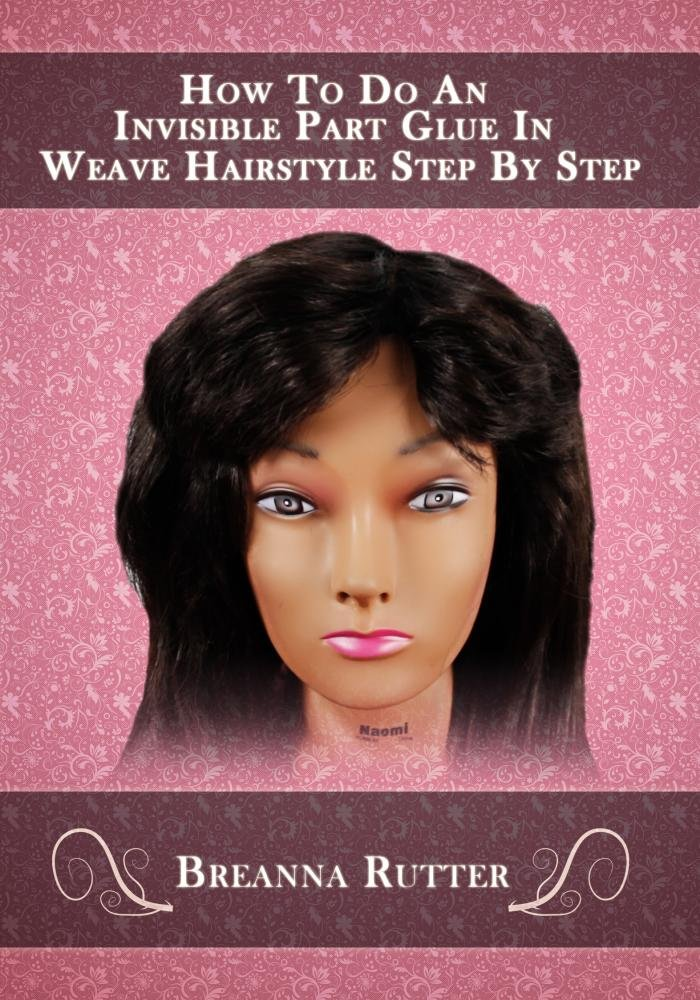 Amazon How To Do An Invisible Part Glue In Weave Hairstyle Step