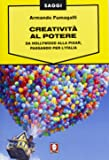 Creatività al potere. Da Hollywood alla Pixar, passando per l'Italia