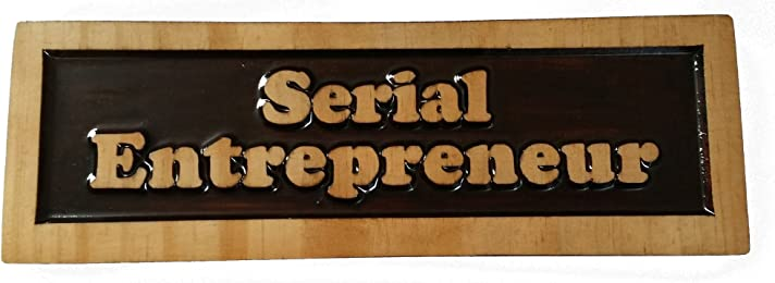 """Serial Entrepreneur, Decorative Wood Sign Plaque, Carved & Stained, Freestanding Décor for Office or Home Display, 10"""" x 3"""""""