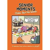 Senior Moments Older But No Wiser