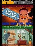 HELLO NEIGBOR GAME GUIDE  Contain Walkthrough, Helpful Tips & Tricks