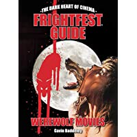 FRIGHTFEST GUIDE TO WEREWOLF MOVIES (The Dark Heart