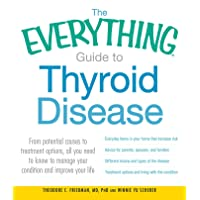 The Everything Guide to Thyroid Disease: From potential causes to treatment options...