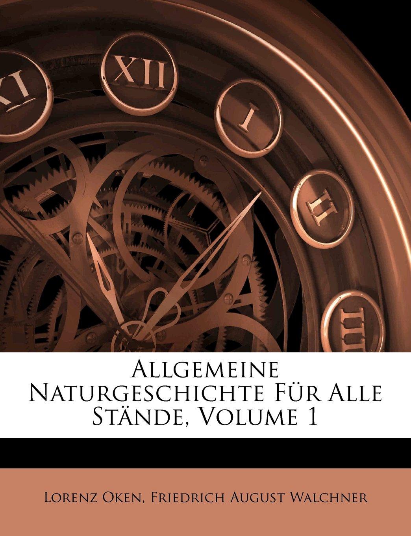 Read Online Allgemeine Naturgeschichte für alle Stände, Erster Band. (German Edition) PDF