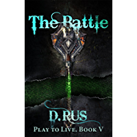 The Battle: Play to Live. A LitRPG Series (Book 5) (English Edition)