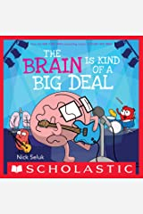 The Brain Is Kind of a Big Deal Kindle Edition