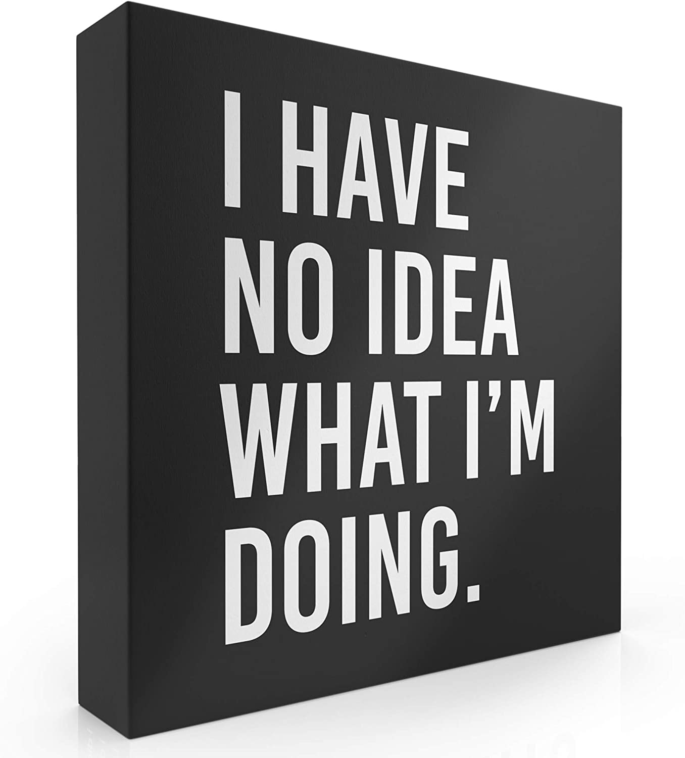"Modern Market I Have No Idea What I'm Doing Box Sign Modern Funny Quote Home Decor Wooden Sign with Sayings 8"" x 8"""