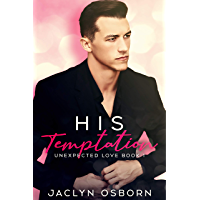 His Temptation (Unexpected Love Book 1) (English Edition)