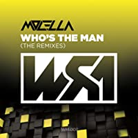 Who's The Man (The Remixes)