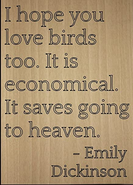 Amazoncom I Hope You Love Birds Too It Is Quote By Emily