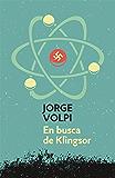En busca de Klingsor (Trilogía del siglo XX 1)