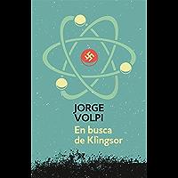 En busca de Klingsor (Trilogía del siglo XX 1) (Spanish Edition)