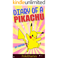 Pokemon Go: Diary Of A Wild Pikachu (An exciting adventure for children ages 7-12): (A Short Single) (English Edition)