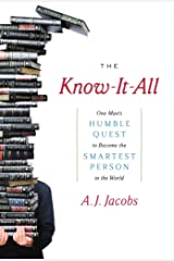 The Know-It-All: One Man's Humble Quest to Become the Smartest Person in the World Kindle Edition