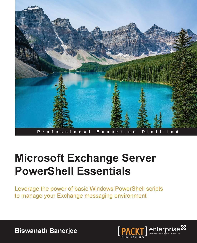 Buy Microsoft Exchange Server PowerShell Essentials Book