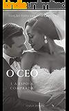 O CEO E A Esposa Comprada: Edição Especial com capítulo Extra