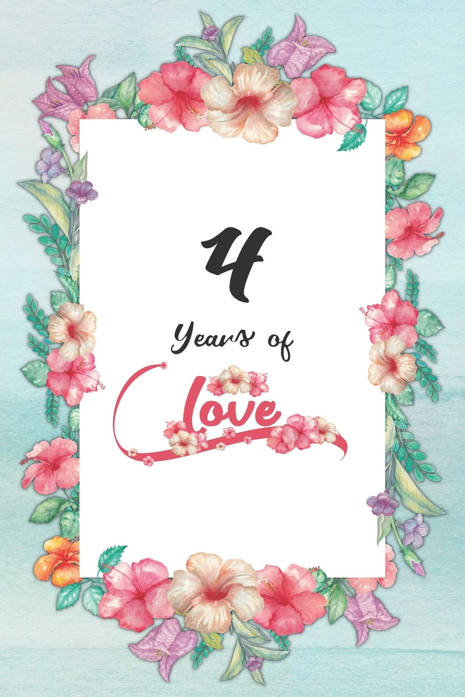 4th Anniversary Journal Lined Journal Notebook 4th Anniversary Gifts For Her Romantic 4 Year Wedding Anniversary Celebration Gift Fun And Practical Alternative To A Card 4 Years