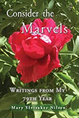 Consider the Marvels: Writings from My 79th Year Paperback