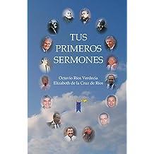 Tus primeros sermones (Spanish Edition) Sep 27, 2018