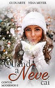 Quando a neve cai... (Contos Modernos Livro 2)