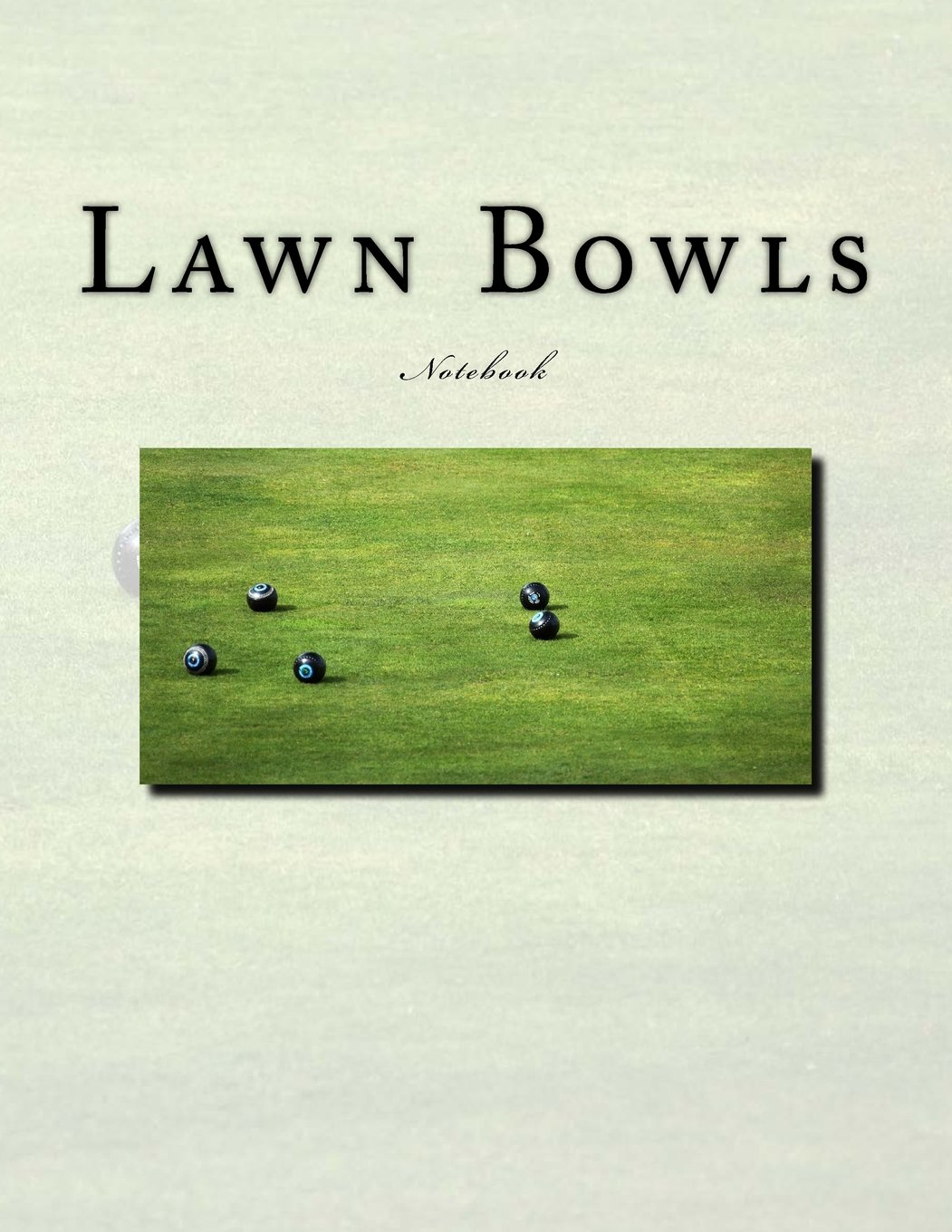 Lawn Bowls Notebook: Notebook with 150 lined pages