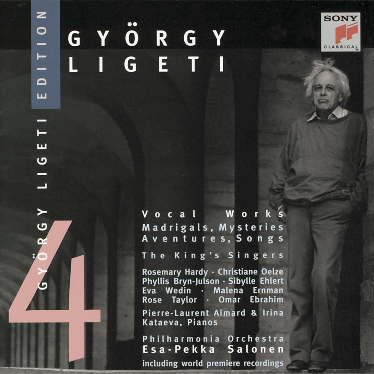 György Ligeti Edition 4: Vocal Works Madrigals, Mysteries, Aventures, Songs The King's Singers / Philharmonia Orchestra / Esa-Pekka Salonen