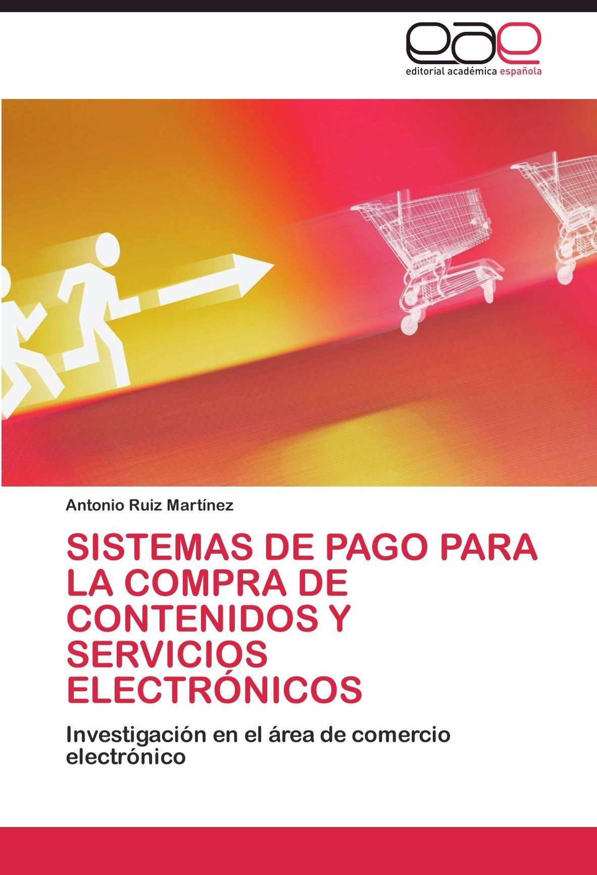 Sistemas de pago para la compra de contenidos y servicios electrónicos: Amazon.es: Ruiz Martínez Antonio: Libros