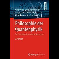 Philosophie der Quantenphysik: Zentrale Begriffe, Probleme, Positionen