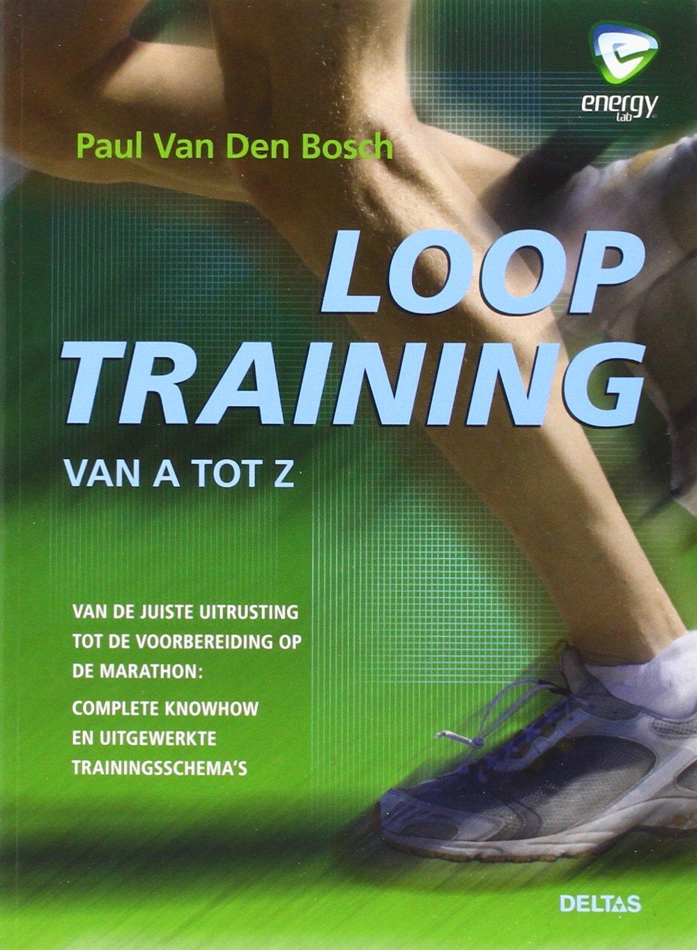 Looptraining: van A tot Z: Amazon.es: Paul Van den Bosch ...