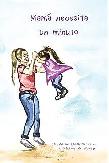 Mamá necesita un minuto (Spanish Edition)