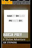 Harsh Prey (The Shalan Adventures Book 1)