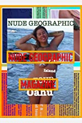 Nude Geographic - March 2015 - Oahu Circle Island Tour: Nude Geographic Magazine - Oahu; surfing, mansions, North Shore friends Kindle Edition