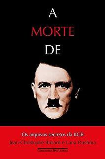 A Morte de Hitler. Os Arquivos Secretos da KGB