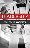 Leadership books: Leadership: How to improve leadership skills and management skills and how to become a successful leader (Leadership books and management ... leadership Book 1) (English Edition)